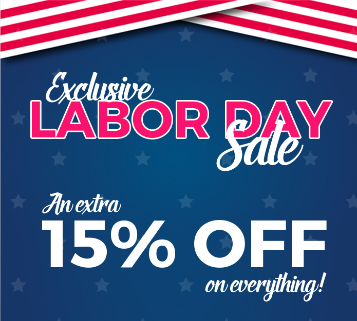 Exclusive Labor Day Sale! An Extra 15% Off on Everything