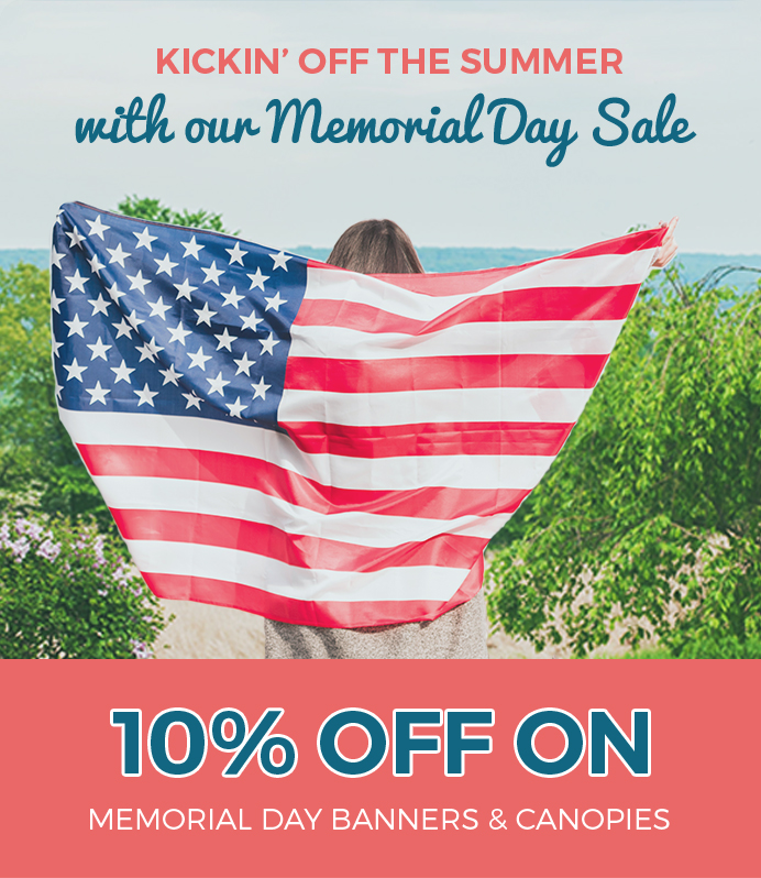 10% OFF ON MEMORIAL DAY BANNERS & CANOPIES